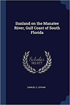 Book Sunland on the Manatee River, Gulf Coast of South Florida