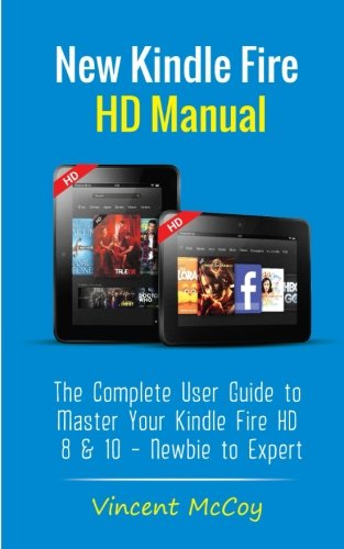 Price comparison product image New Kindle Fire HD Manual: The Complete User Guide to Master Your Kindle Fire HD 8 & 10 (Newbie to Expert)