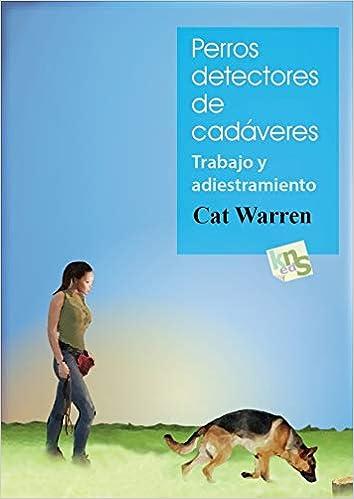 Perros detectores de cadáveres. Trabajo y adiestramiento: WARREN: 9788494185274: Amazon.com: Books