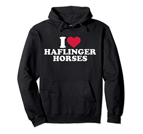 (I love haflinger horses Hoodie)