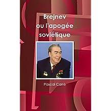 Brejnev ou l'apogée soviétique (French Edition)