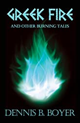 Greek Fire And Other Burning Tales