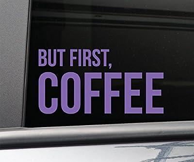 "But First, Coffee Vinyl Decal Laptop Car Truck Bumper Window Sticker, 7.5"" x 3.75"", Purple"