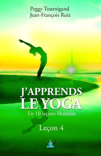Amazon Com J Apprends Le Yoga En 10 Lecons Lecon Numero 4