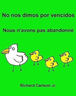 No nos dimos por vencidos Nous navons pas abandonné : Libro infantil ilustrado Español