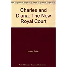 Charles and Diana: The New Royal Court by Brian Hoey (1990-10-25)
