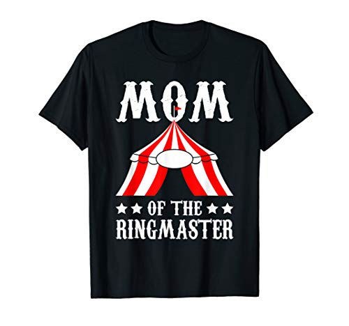 Mom Of The Ringmaster Circus Birthday Party T-Shirt MM]()
