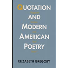 "Quotation and Modern American Poetry: ""'Imaginary Gardens with Real Toads.'"""