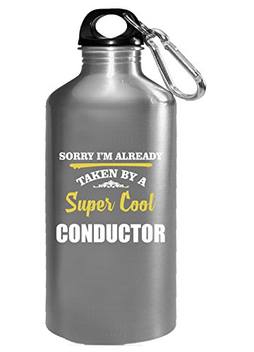 Sorry I'm Taken By Super Cool Conductor - Water Bottle ()