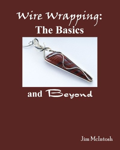 Wire Wrapping: The Basics And Beyond (Wire Wrapping Beads)