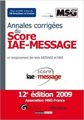 Lire Annales corrigées du Score IAE-Message (Ancienne Edition) pdf, epub ebook