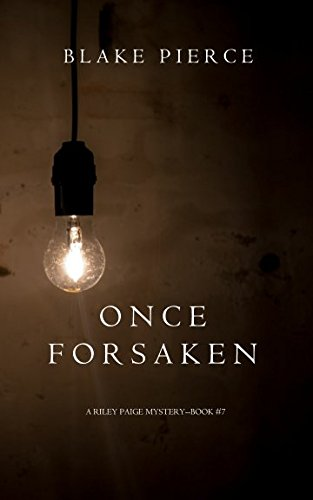 Once Forsaken (A Riley Paige Mystery-Book 7)