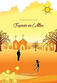 Fugindo do Altar: (Série: Fobias de Casamento - Livro 1) -Versão Atualizada-