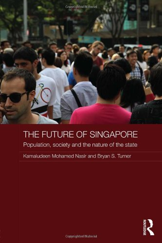 The Future of Singapore: Population, Society and the Nature of the State (Routledge Contemporary Southeast Asia Series)