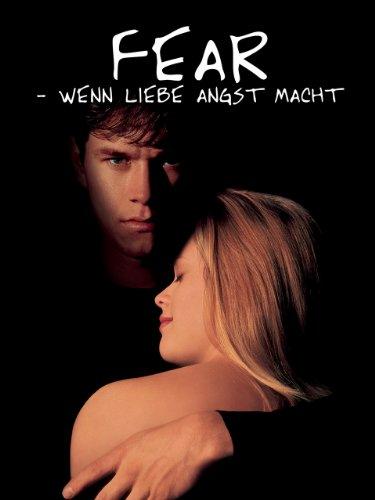 Fear - Wenn Liebe Angst macht Film