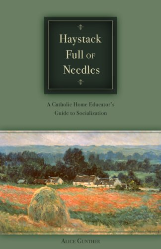 Full Needle - Haystack Full of Needles, A Catholic Home Educator's Guide to Socialization