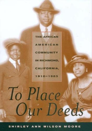 Download To Place Our Deeds: The African American Community in Richmond, California, 1910-1963 pdf