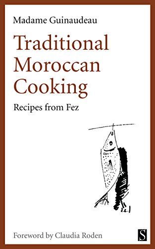 Traditional Moroccan Cooking: Recipes from Fez by Madame Guinaudeau
