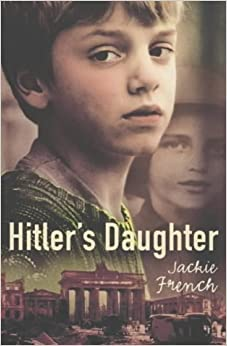 Hitler's Daughter by Jackie French (11-May-2001)