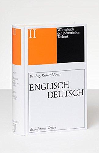 Wörterbuch der industriellen Technik: Englisch-Deutsch /English-German