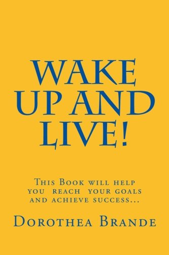 Wake Up and Live! [Ms. Dorothea Brande] (Tapa Blanda)