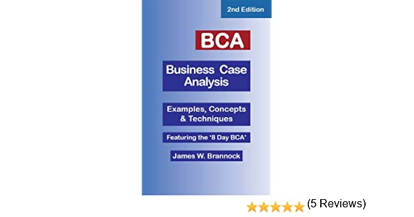 AmazonCom Bca Business Case Analysis Second Edition Ebook