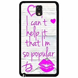 I Can't Help It That I'm So Popular TPU RUBBER SILICONE Phone Case Back Cover Samsung Galaxy Note III 3 N9002