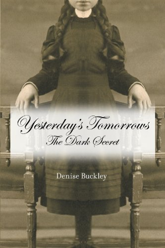 Yesterday's Tomorrows: The Dark Secret by Buckley, Denise Book The Cheap Fast