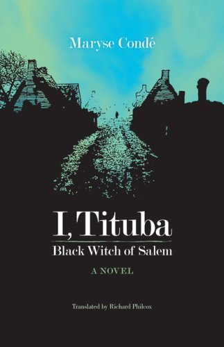 By Maryse Conde - I, Tituba, Black Witch of Salem (1.6.2009) pdf