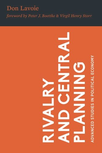 Download Rivalry and Central Planning: The Socialist Calculation Debate Reconsidered (Advanced Studies in Political Economy) PDF