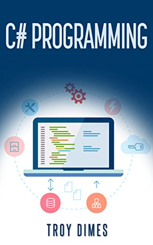 Download C# Programming: A Step-by-Step Guide to Programming in C# Pdf