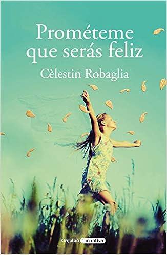 Prométeme que serás feliz de Célestin Robaglia