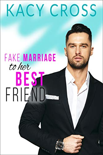 Fake Marriage to Her Best Friend (Make Believe Brides: a Sweet Romance Series Book 1)