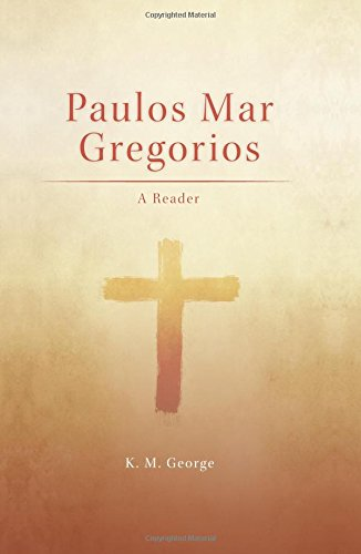 Paulos Mar Gregorios: A Reader (South Asian Theology)