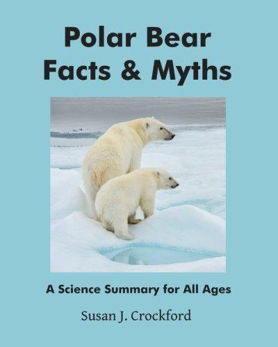 (Polar Bear Facts & Myths: A Science Summary for All Ages)