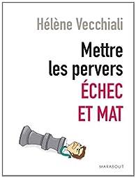 Mettre les pervers échec et mat par Hélène Vecchiali
