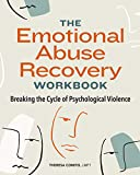The Emotional Abuse Recovery Workbook: Breaking the