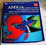 Amiga User's Guide, David Myers, 0553342835