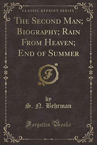 The Second Man; Biography; Rain From Heaven; End of Summer (Classic Reprint)