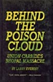 Behind the Poison Cloud : Union Carbide's Bhopal Massacre, Everest, Larry, 0916650251