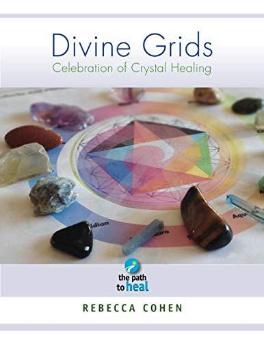 Divine Grids, a Celebration of Crystal Healing