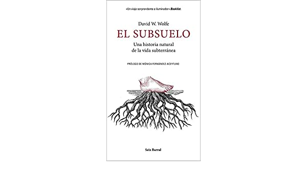 El subsuelo: Una historia natural de la vida subterránea Los Tres ...