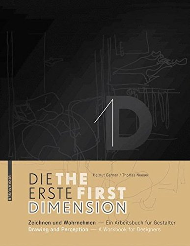 1D – Die erste Dimension – 1D – The First Dimension: Zeichnen und Wahrnehmen – Ein Arbeitsbuch für Gestalter / Drawing and Perception – A Workbook for Designers Taschenbuch – 9. April 2010 Helmut Germer Thomas Neeser Birkhäuser 3034603673