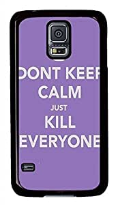 Keep Calm And Kill Everyone PC Black Hard Case Cover Skin For Samsung Galaxy S5 I9600 by supermalls