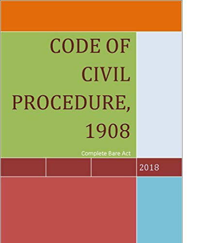 CODE OF CIVIL PROCEDURE, 1908 Kindle Edition (English Edition)