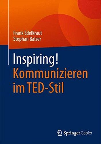 Inspiring! Kommunizieren im TED-Stil
