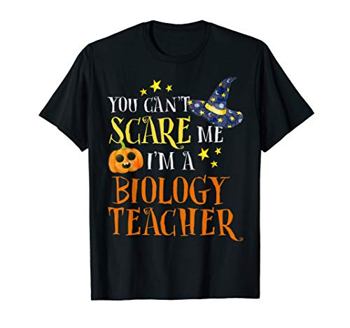 You Can't Scare Me Biology Teacher Halloween