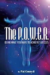 The P.O.W.E.R.: Using What You Have to Achieve Success
