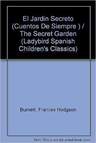 El Jardin Secreto/the Secret Garden Spanish childrens classics: Amazon.es: Burnett, Frances Hodgson, Faraday, Joyce: Libros en idiomas extranjeros