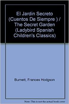 El Jardin Secreto/the Secret Garden: 10 Spanish children's